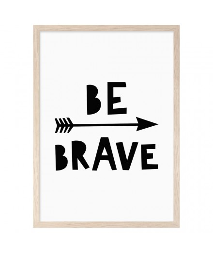 Poster BE BRAVE